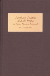 Prophecy, Politics And the People in Early Modern England