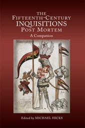 The Fifteenth-Century Inquisitions Post Mortem | Michael Hicks |