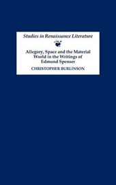 Allegory, Space and the Material World in the Writings of Edmund Spenser