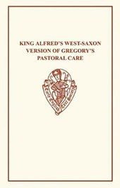 King Alfred's West-Saxon Version of Gregory's Pastoral Care, Part I