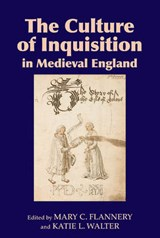 The Culture of Inquisition in Medieval England | Mary C Flannery |