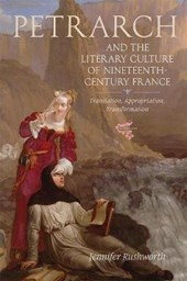 Petrarch and the Literary Culture of Nineteenth-Century France
