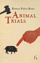 Animal Trials | Edward Payson Evans |