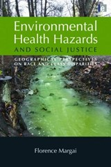 Environmental Health Hazards and Social Justice | Florence Margai |