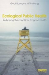 Ecological Public Health | Geof Rayner |