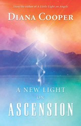 A New Light on Ascension | Diana Cooper |