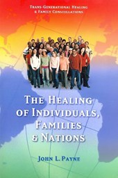 The Healing of Individuals, Families & Nations | John L. Payne |