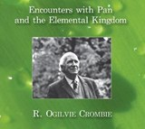 Encounters with Pan and the Elemental Kingdom | R. Ogilvie Crombie |