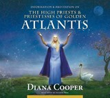 The High Priests & Priestesses of Golden Atlantis | Diana Cooper |