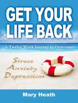 Get Your Life Back | Mary Heath |