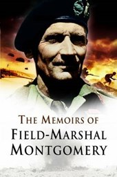 The Memoirs of Field Marshal Montgomery of Alamein, K. G.
