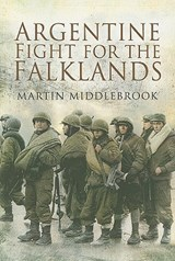 Argentine Fight for the Falklands | Martin Middlebrook |