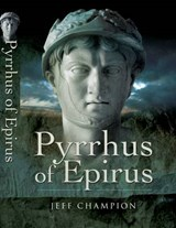 Pyrrhus of Epirus | Jeff Champion |