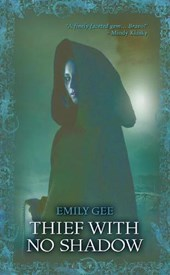 Thief With No Shadow | Emily Gee |