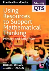 Using Resources to Support Mathematical Thinking | Doreen Drews; Alice Earnshaw; Alice Hansen |