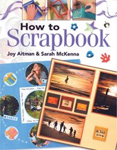 How to Scrapbook | Joy Aitman |