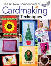 The All New Compendium of Cardmaking Techniques