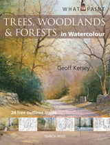 What to Paint: Trees, Woodlands & Forests in Watercolour | Geoff Kersey |