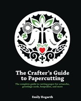 Crafter's Guide to Papercutting | Emily Hogarth |