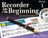 Recorder from the Beginning: Bk. 1: Pupil's Book | John Pitts |