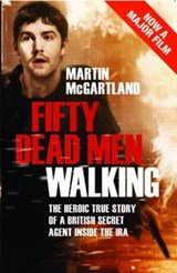 Fifty Dead Men Walking | Martin McGartland |