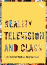 Reality Television and Class | Helen Wood |