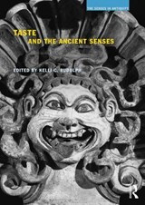 Taste and the Ancient Senses | Kelli C. Rudolph |