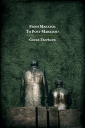 From Marxism to Post-Marxism? | Goran Therborn |