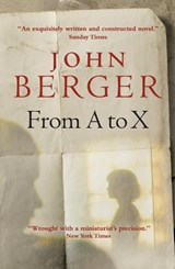 From A to X | John Berger |