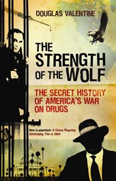 The Strength of the Wolf | Douglas Valentine |