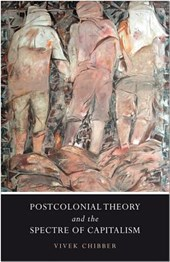 Postcolonial Theory and the Specter of Capital | Vivek Chibber |