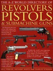 The A-Z World Directory of Revolvers, Pistols & Submachine Guns