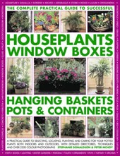 The Complete Guide to Successful Houseplants, Window Boxes, Hanging Baskets, Pots & Containers | Stephanie Donaldson |