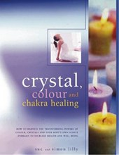 Crystal, Color and Chakra Healing