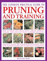 The Ultimate Practical Guide to Pruning & Training | Richard Bird |