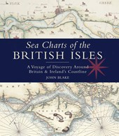 Sea Charts of the British Isles | John Blake & John Blake (lieutenant COMMANDER.) |