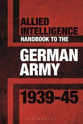 Allied Intelligence Handbook to the German Army, 1939-45