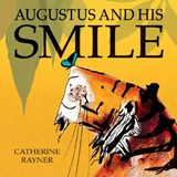 Augustus and His Smile | Catherine Rayner |