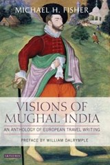 Visions of Mughal India | Michael H. Fisher |