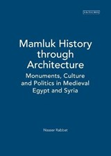 Mamluk History Through Architecture | Nasser Rabbat |