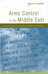 Arms Control in the Middle East | Emily B Landau |