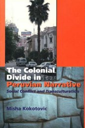Colonial Divide in Peruvian Narrative