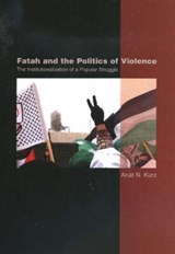 Fatah & the Politics of Violence | Anat K Kurz |