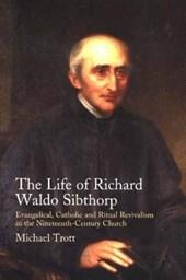 Life of Richard Waldo Sibthorp