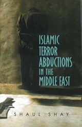 Islamic Terror Abductions in the Middle East | Shaul Shay |