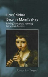 How Children Become Moral Selves | Josephine Russell |