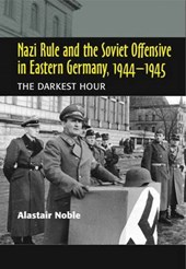 Nazi Rule and the Soviet Offensive in Eastern Germany, 1944-
