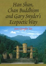 Han Shan, Chan Buddhism and Gary Snyder's Ecopoetic Way | Joan Qionglin Tan |