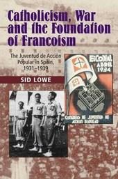 Catholicism, War & the Foundation of Francoism