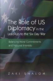 Role of US Diplomacy in the Lead-Up to the Six Day War | Zaki Shalom |